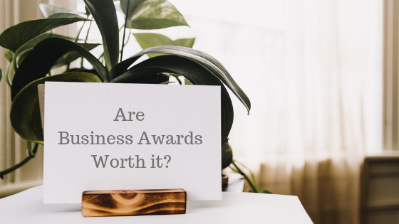 Are Business Awards Worth it?