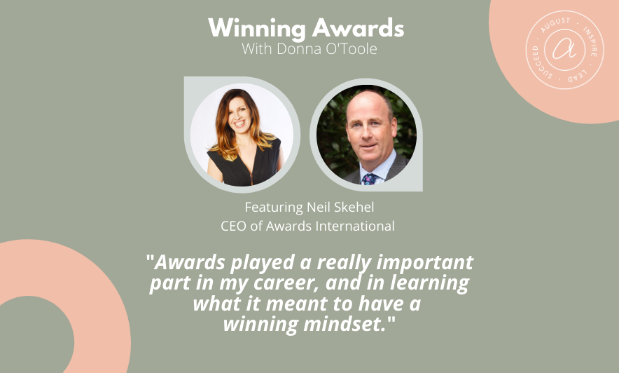 Winning Awards, Winning Awards Podcast, Donna O'Toole, Awards Expert, Awards Judge, Neil Skehel, Awards International, UK Customer Experience Awards, Employee Experience Awards, International Business Excellence Awards